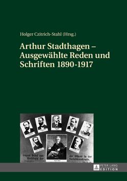 Arthur Stadthagen – Ausgewählte Reden und Schriften 1890–1917 von Czitrich-Stahl,  Holger