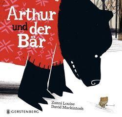 Arthur und der Bär von Louise,  Zanni, Mackintosh,  David, Malich,  Anja
