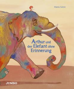 Arthur und der Elefant ohne Erinnerung von Girón,  Maria