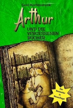 Arthur und die Vergessenen Bücher von Barnick,  Laetitia, Ruebenstrunk,  Gerd