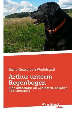 Arthur unterm Regenbogen von von Wedelstedt,  Kuno Georg