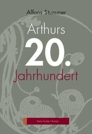 Arthurs 20. Jahrhundert von Stummer,  Alfons