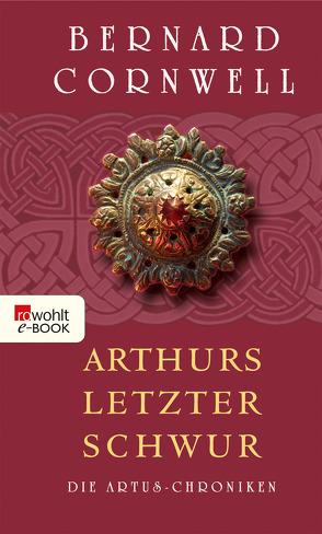 Arthurs letzter Schwur von Cornwell,  Bernard, Stege,  Gisela