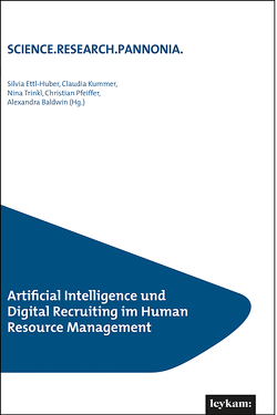 Artificial Intelligence und Digital Recruiting im Human Resource Management von Baldwin,  Alexandra, Ettl-Huber,  Silvia, Kummer,  Claudia, Pfeiffer,  Christian, Trinkl,  Nina