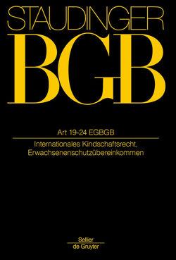 J. von Staudingers Kommentar zum Bürgerlichen Gesetzbuch mit Einführungsgesetz… / Artikel 19-24 EGBGB von Hein,  Jan, Henrich,  Dieter