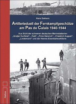 Artillerieduell der Fernkampfgeschütze am Pas de Calais 1940-1944 von Machielse,  Marc, Sakkers,  Hans