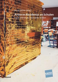 Artist-in-Residence an Schulen von Berner,  Nicole