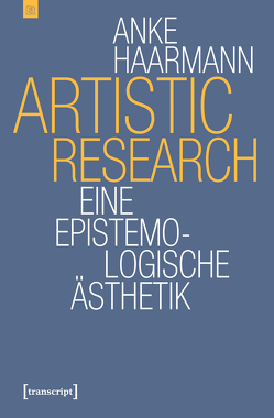 Artistic Research von Haarmann,  Anke
