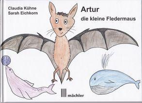 Artur – die kleine Fledermaus von Eichkorn,  Sarah, Kühne,  Claudia