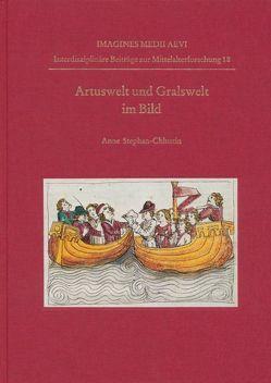 Artuswelt und Gralswelt im Bild von Stephan-Chlustin,  Anne