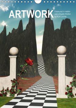ARTWORK – Fotokunst in realen und virtuelle Welten by Kurt Lochte (Wandkalender 2018 DIN A4 hoch) von Lochte,  Kurt