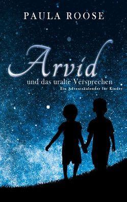 Arvid und das uralte Versprechen von Roose,  Paula