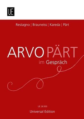 Arvo Pärt im Gespräch von Brauneiss,  Leopold, Kareda,  Saale, Pärt,  Arvo, Restagno,  Enzo