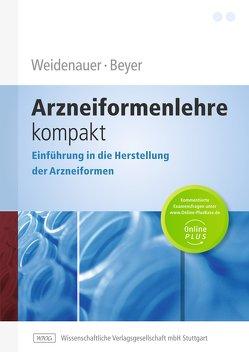 Arzneiformenlehre kompakt von Beyer,  Christian, Weidenauer,  Uwe