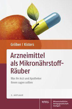 Arzneimittel als Mikronährstoff-Räuber von Gröber,  Uwe, Kisters,  Klaus