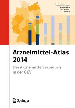 Arzneimittel-Atlas 2014 von Häussler,  Bertram, Hempel,  Elke, Höer,  Ariane