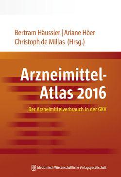 Arzneimittel-Atlas 2016 von de Millas,  Christoph, Häussler,  Bertram, Höer,  Ariane