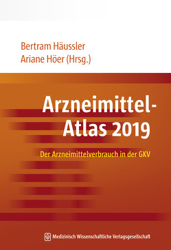 Arzneimittel-Atlas 2019 von Häussler,  Bertram, Höer,  Ariane