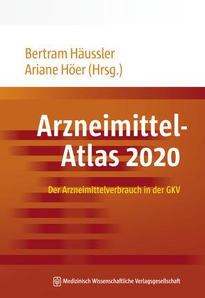 Arzneimittel-Atlas 2020 von Häussler,  Bertram, Höer,  Ariane