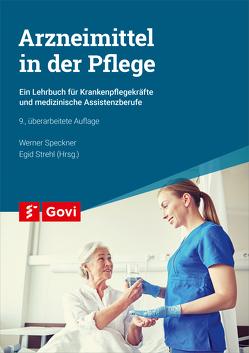 Arzneimittel in der Pflege von Speckner,  Werner, Strehl,  Egid