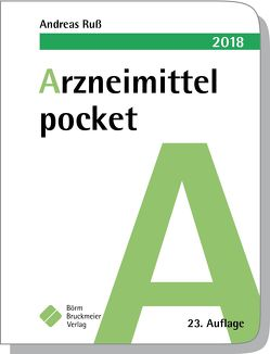 Arzneimittel pocket 2018 von Clasing,  Dirk, Drey,  Michael, Humpich,  Marek, Ruß,  Andreas