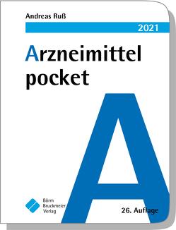 Arzneimittel pocket 2021 von Drey,  Michael, Humpich,  Marek, Ruß,  Andreas