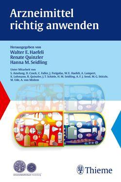 Arzneimittel richtig anwenden von Haefeli,  Walter E., Quinzler,  Renate, Seidling,  Hanna