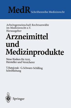 Arzneimittel und Medizinprodukte von Arbeitsgemeinschaft Rechtsanwälte im Medizinrecht e.V., Bergmann,  K.-O., Figgener,  L., Hart,  D., Jungbecker,  R., Kienzle,  H.F., Munter,  K.-H., Ratajczak,  T., Ratajczak,  Thomas, Schwarz-Schilling,  Gabriela, Stegers,  C.-M., Teichner,  M., Thiele,  A.