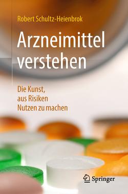 Arzneimittel verstehen von Schultz-Heienbrok,  Robert
