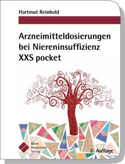 Arzneimitteldosierungen bei Niereninsuffizienz XXS pocket von Reinbold,  Hartmut
