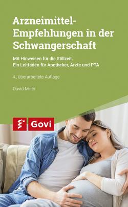 Arzneimittel-Empfehlungen in der Schwangerschaft von Miller,  David