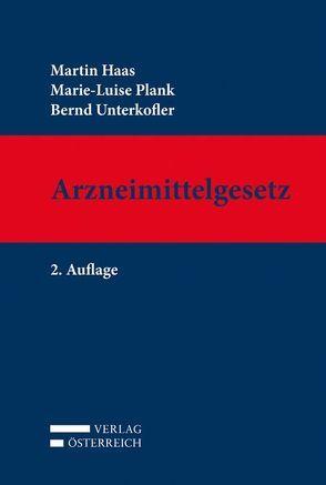 Arzneimittelgesetz von Haas,  Martin, Plank,  Maria-Luise, Unterkofler,  Bernd