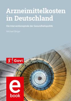 Arzneimittelkosten in Deutschland von Binger,  Michael