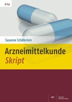 Arzneimittelkunde-Skript von Schäferlein,  Susanne
