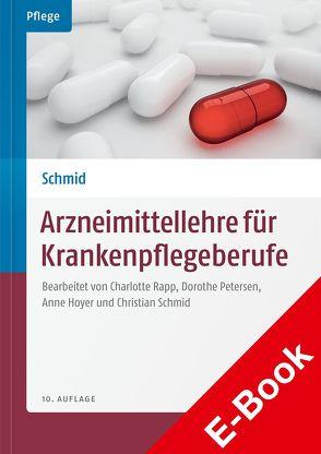 Arzneimittellehre für Krankenpflegeberufe von Bannert,  Christian, Hoyer,  Anne, Petersen,  Dorothe, Rapp,  Charlotte, Schmid,  Beat, Schmid,  Christian
