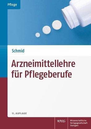 Arzneimittellehre für Pflegeberufe von Mussawy,  Beate, Panzau,  Anne, Pechmann,  Astrid, Schmid,  Beat, Schmid,  Christian, Schmidt,  Charlotte, Werner,  Dorothe