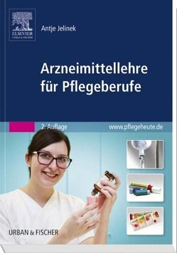 Arzneimittellehre für Pflegeberufe von Jelinek,  Antje