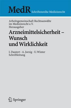 Arzneimittelsicherheit – Wunsch und Wirklichkeit von Bartels,  H., Dautert,  I., Hast,  L., Heynemann,  J., Jorzig,  A., Mansfeld-Nies,  R., Pestalozza,  Ch.v., Porstner,  T., Saalfrank,  V., Schoenemann,  J., Schröder,  E., Smentkowski,  U., Winter,  U.
