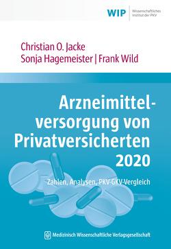 Arzneimittelversorgung von Privatversicherten 2020 von Hagemeister,  Sonja, Jacke,  Christian O, Wild,  Frank