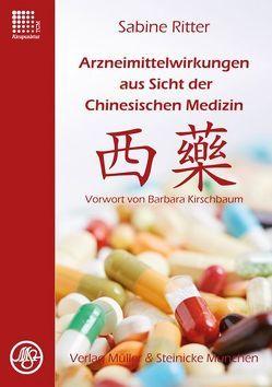 Arzneimittelwirkungen aus Sicht der Chinesischen Medizin von Ritter,  Sabine