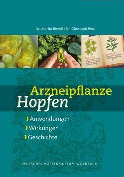 Arzneipflanze Hopfen von Biendl,  Martin, Pinzl,  Christoph