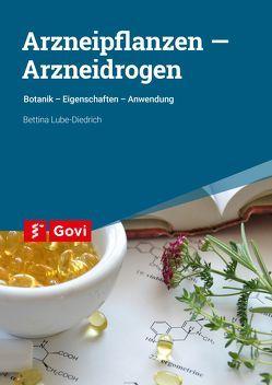 Arzneipflanzen – Arzneidrogen von Lube-Diedrich,  Bettina