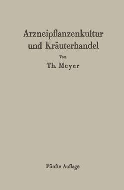 Arzneipflanzenkultur und Kräuterhandel von Meyer,  Th