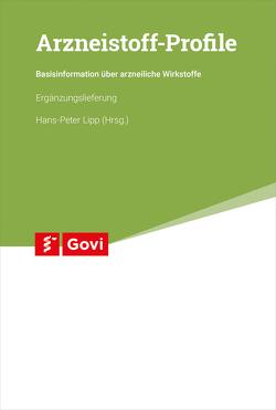 Arzneistoff-Profile 34. Ergänzungslieferung von Lipp,  Hans-Peter
