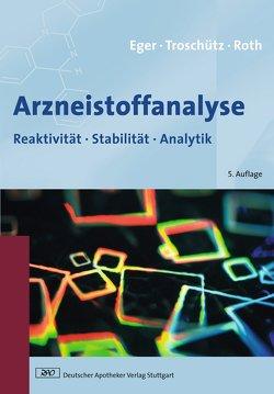 Arzneistoffanalyse von Eger,  Kurt, Roth,  Hermann J, Troschütz,  Reinhard