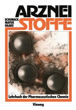 Arzneistoffe von Haake,  Manfred, Mayer,  Klaus, Schunack,  Walter