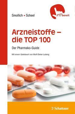 Arzneistoffe TOP 100 von Scheel,  Martin, Smollich,  Martin