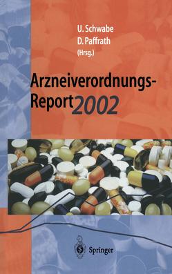 Arzneiverordnungs-Report 2002 von Paffrath,  Dieter, Schwabe,  Ulrich