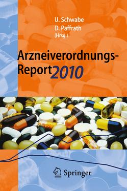 Arzneiverordnungs-Report 2010 von Paffrath,  Dieter, Schwabe,  Ulrich