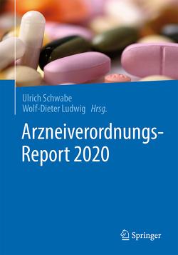 Arzneiverordnungs-Report 2020 von Ludwig,  Wolf-Dieter, Schwabe,  Ulrich